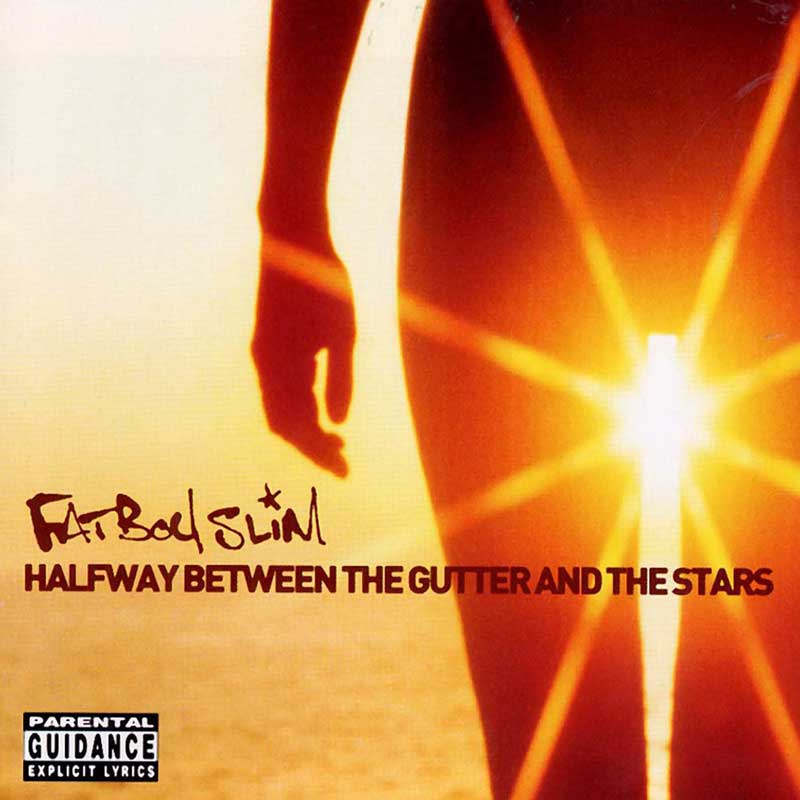 Fatboy Slim: Halfway Between The Gutter And The Stars