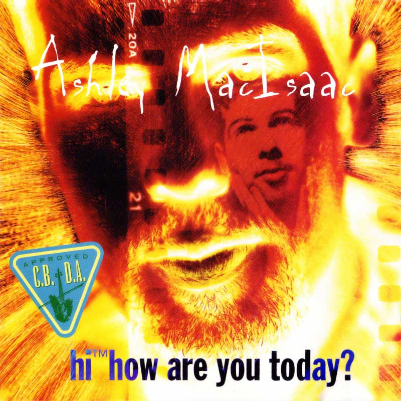 Ashley MacIsaac: Hi How Are You Today?