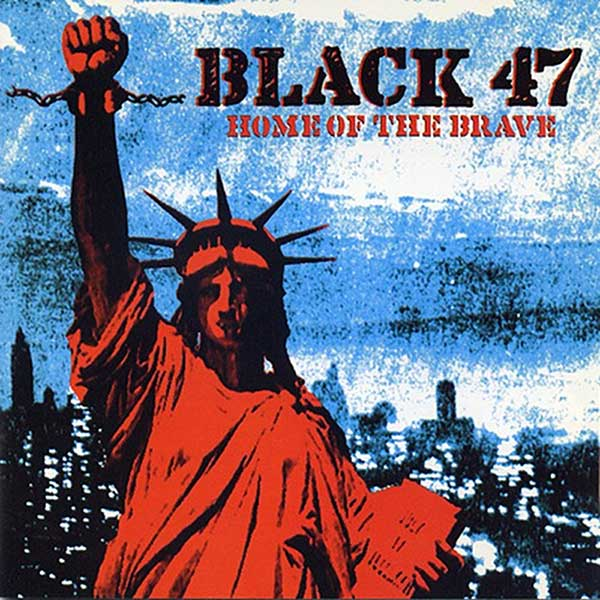 Black 47: Home Of The Brave