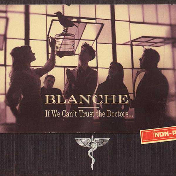 Blanche: If We Can't Trust The Doctors