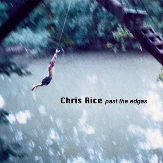 Chris Rice: Past The Edges