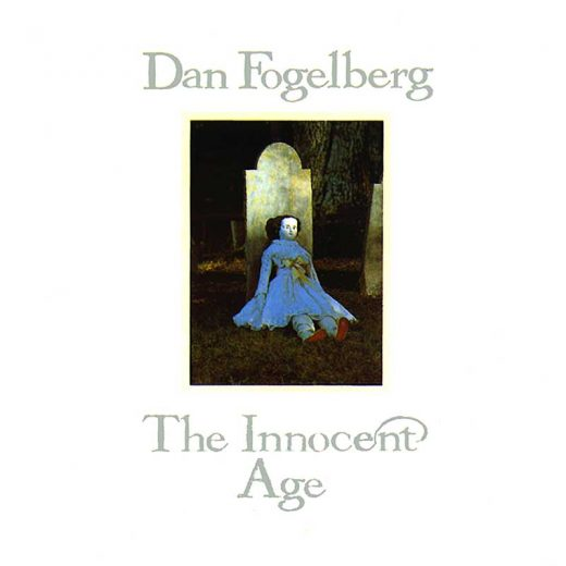 Dan Fogelberg: The Innocent Age