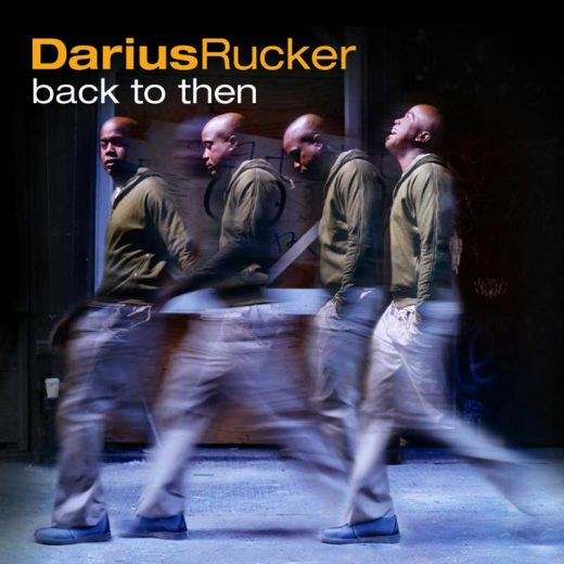 Darius Rucker: Back To Then