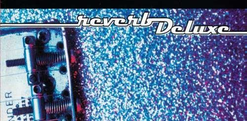 The Derailers: Reverb Deluxe