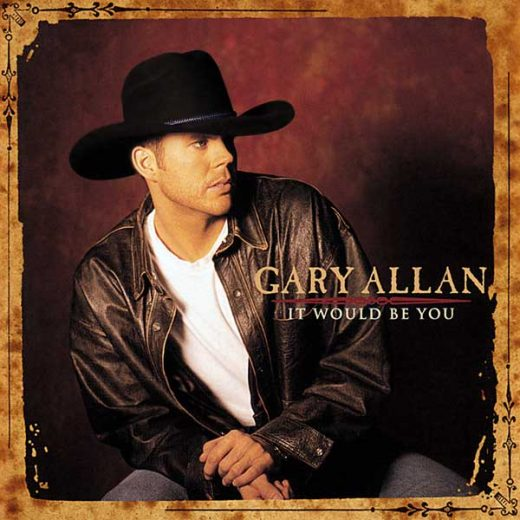 Gary Allan: It Would Be You