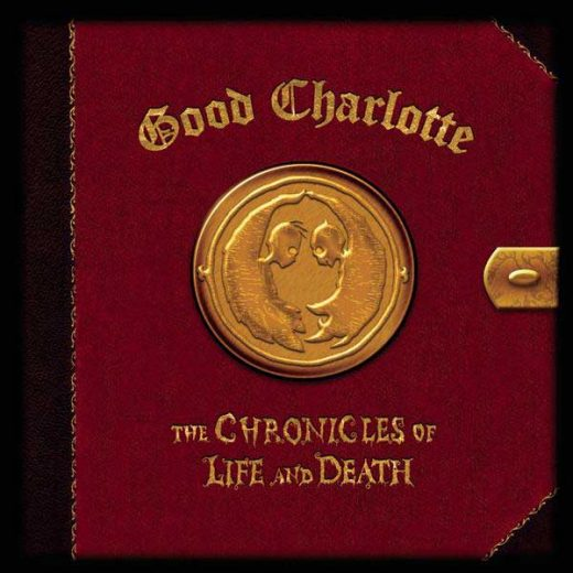 Good Charlotte: The Chronicles Of Life And Death