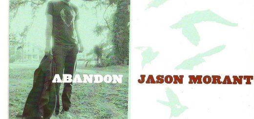 Jason Morant: Abandon