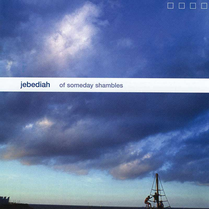 Jebediah: Of Someday Shambles