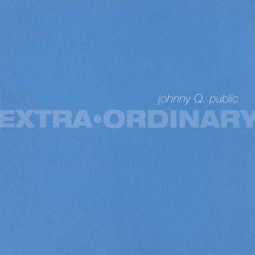 Johnny Q. Public: Extra Ordinary