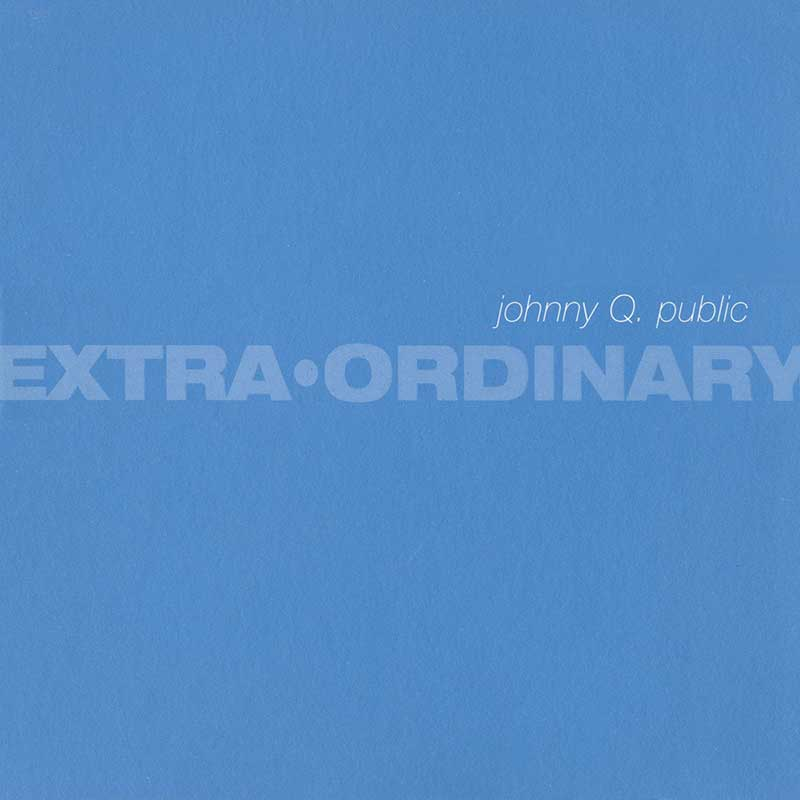 Johnny Q. Public: Extra Ordinary