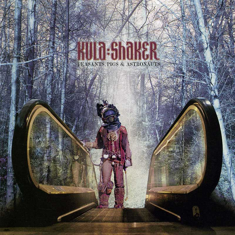 Kula Shaker: Peasants, Pigs, And Astronauts