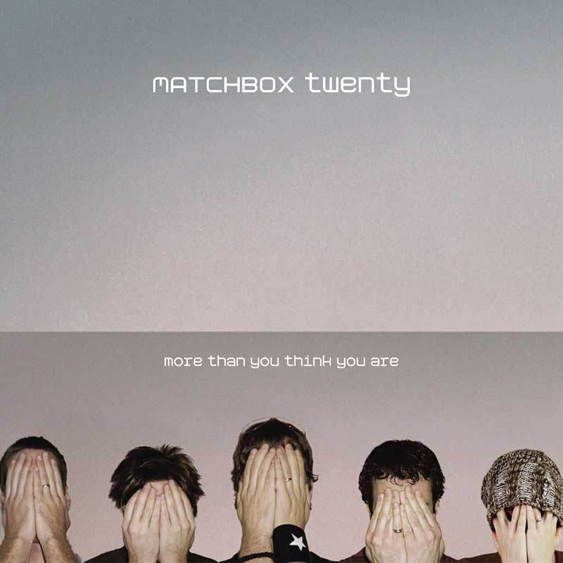 Matchbox Twenty: More Than You Think You Are