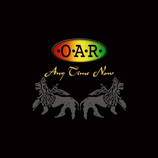 O.A.R.: Any Time Now