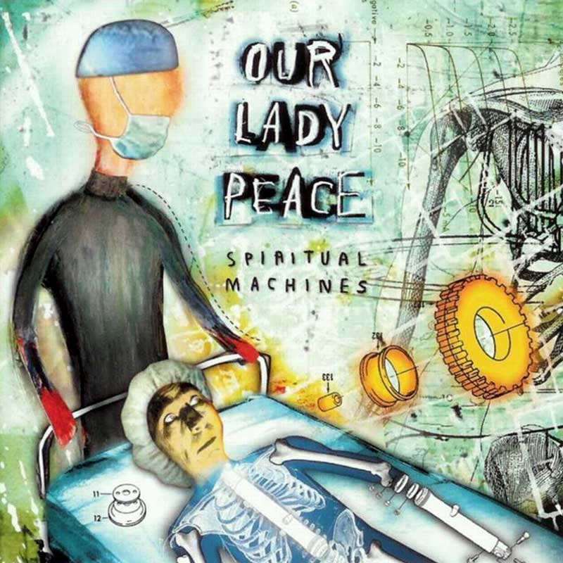 Our Lady Peace: Spiritual Machines