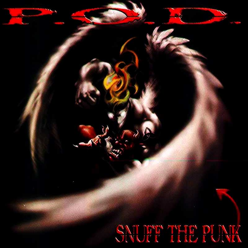 P.O.D.: Snuff The Punk