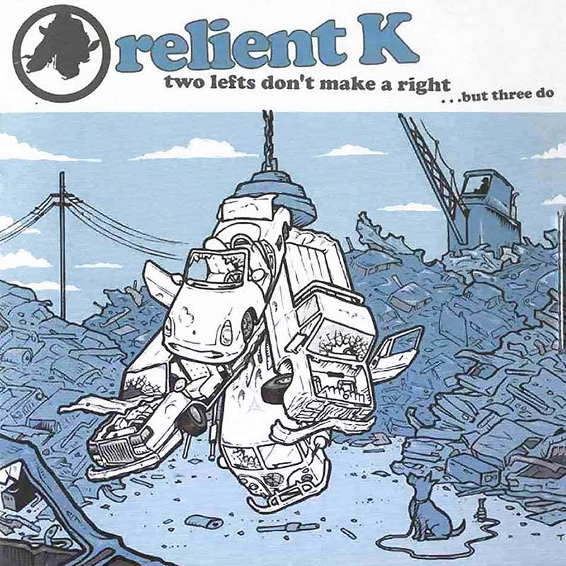 Relient K: Two Lefts Don't Make A Right...But Three Do