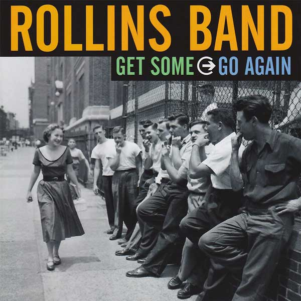 Rollins Band: Get Some Go Again
