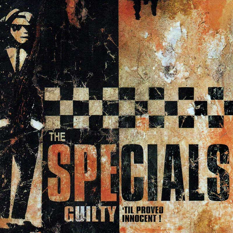 The Specials: Guilty 'Til Proved Innocent!