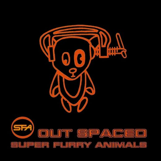 Super Furry Animals: Out Spaced