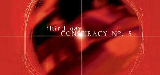 Third Day: Conspiracy No. 5