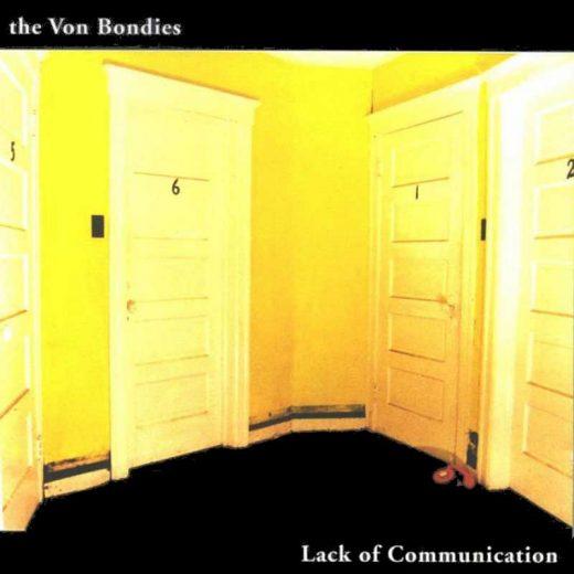 The Von Bondies: Lack Of Communication